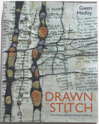 DRAWN TO STITCH Line Drawing And Mark making In Textile Art